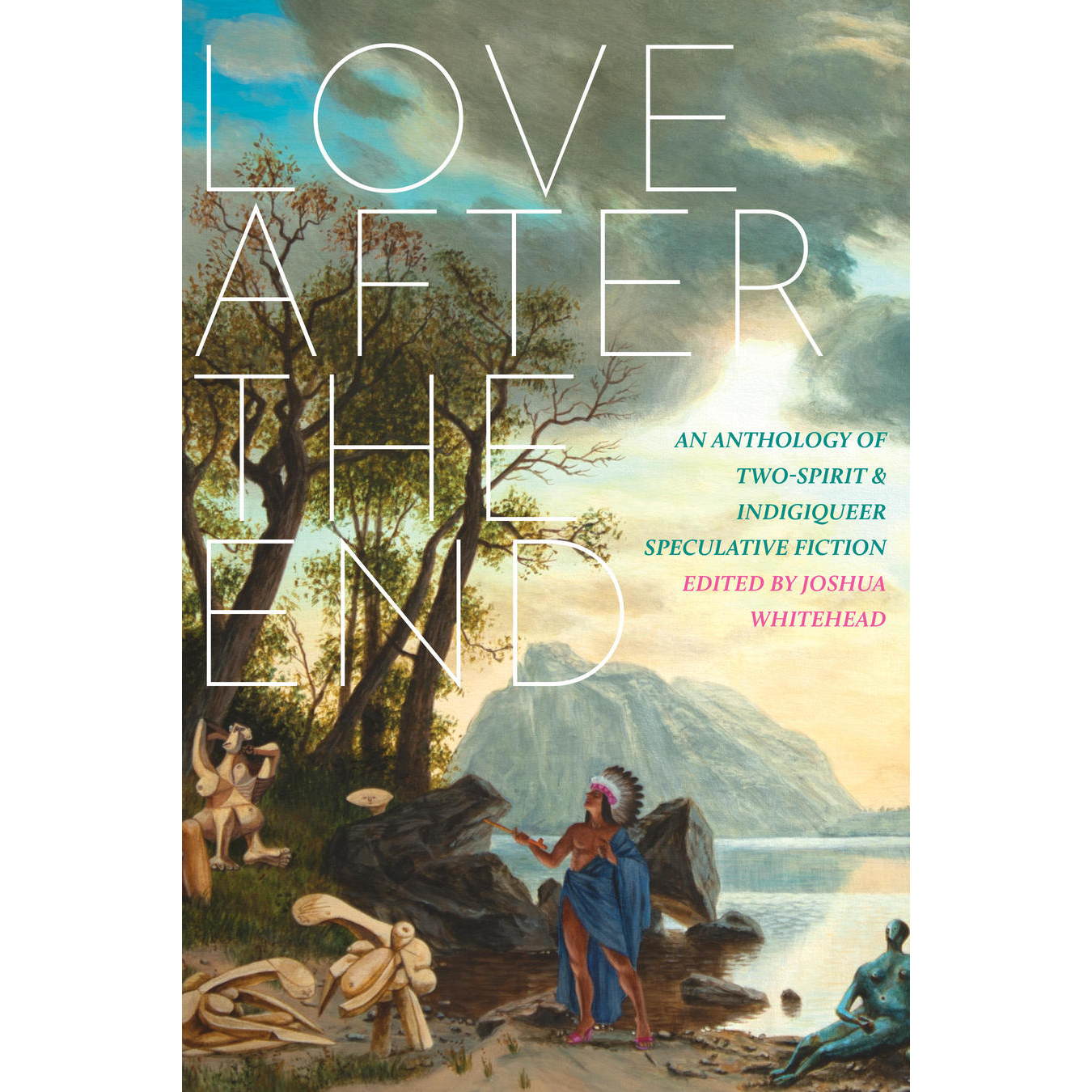 Book Review: _Love After the End_ ed. Joshua Whitehead