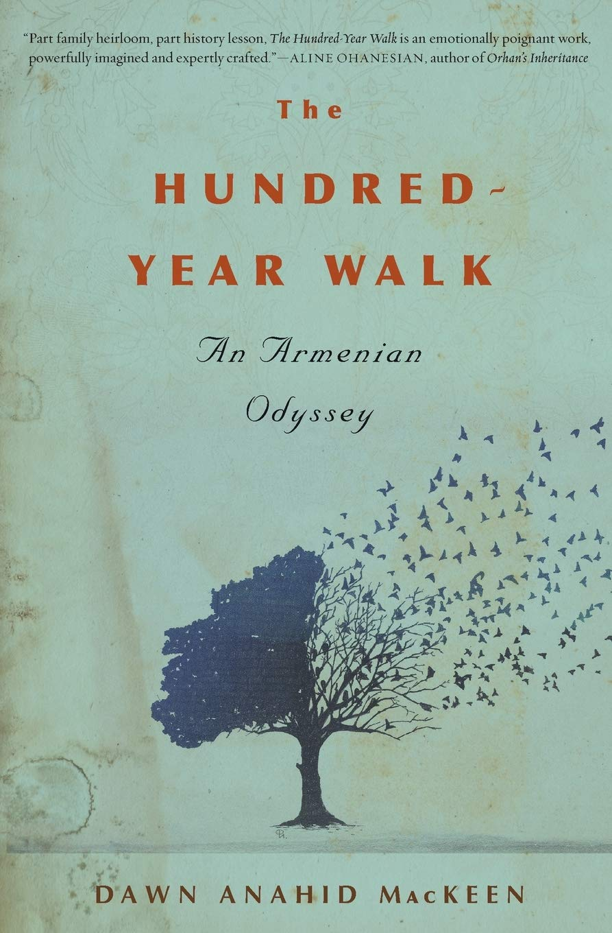 Book Review: Dawn Anahid MacKeen's _The Hundred Year Walk_