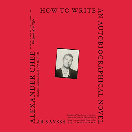 Book Review: Alexander Chee's How to Write an Autobiographical Novel